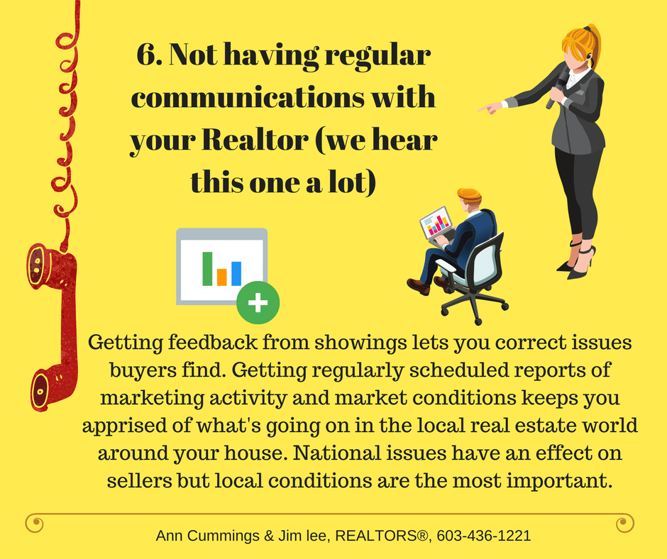 Mistake 6. Not having regular communications with your Realtor (we hear this one a lot).